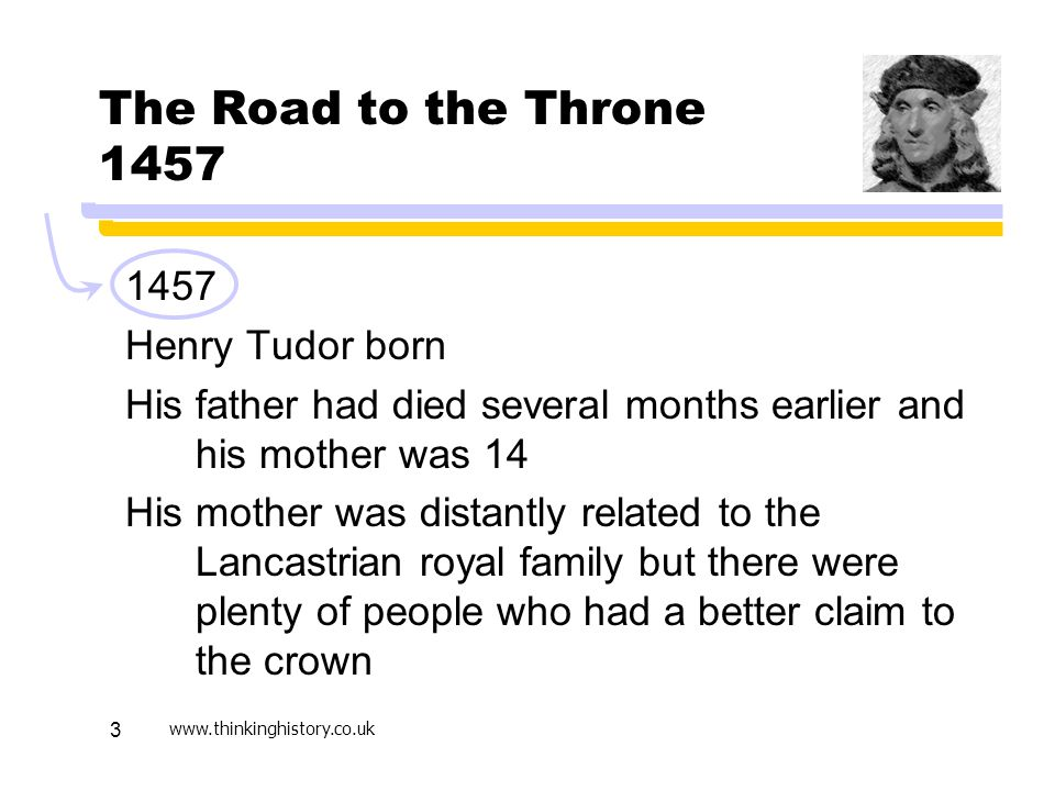 The Road to the Throne 1457 1457 Henry Tudor born