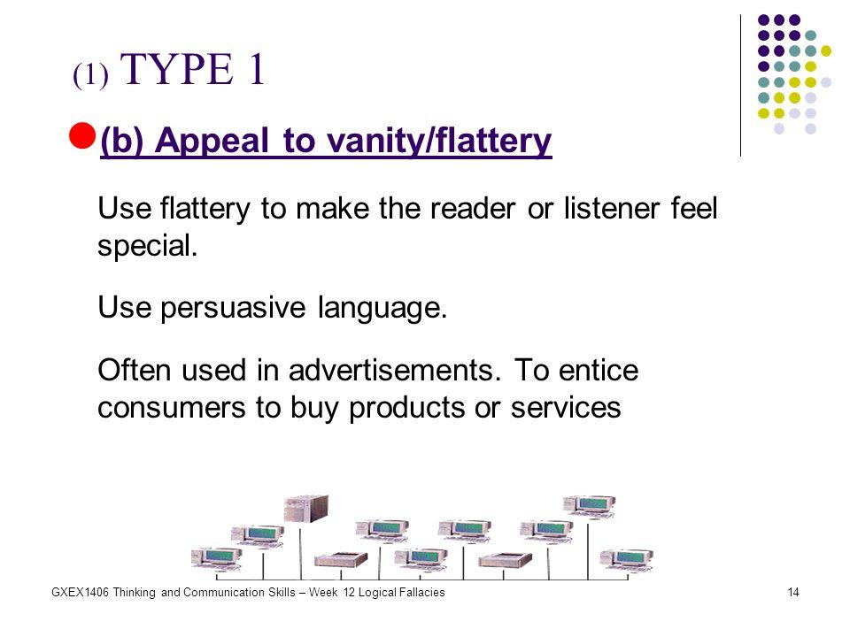 (b) Appeal to vanity/flattery