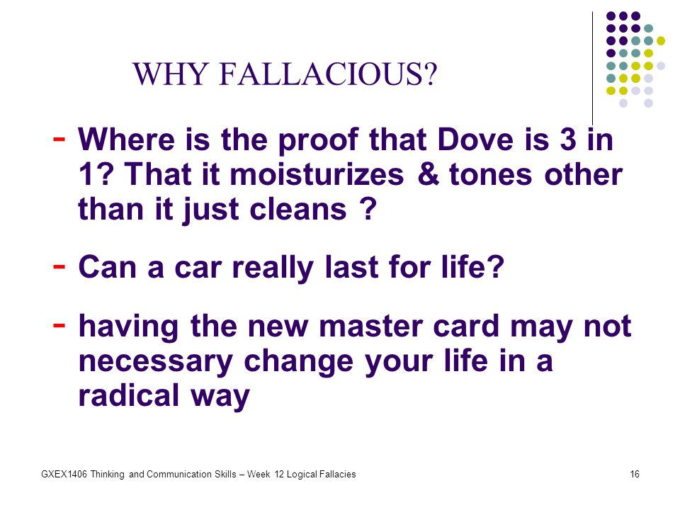 WHY FALLACIOUS Where is the proof that Dove is 3 in 1 That it moisturizes & tones other than it just cleans