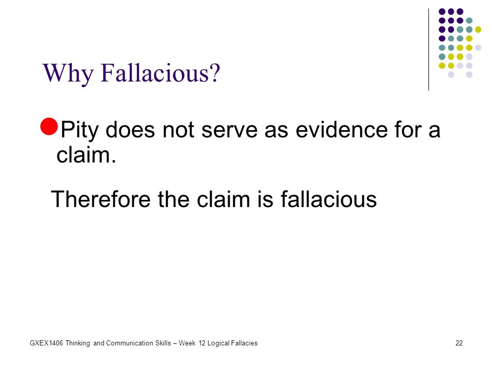 Why Fallacious Pity does not serve as evidence for a claim.
