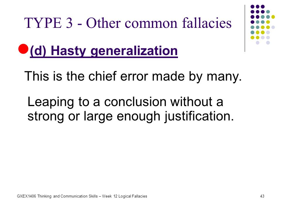 TYPE 3 - Other common fallacies