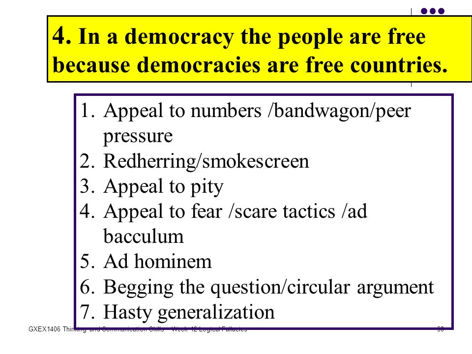 4. In a democracy the people are free because democracies are free countries.