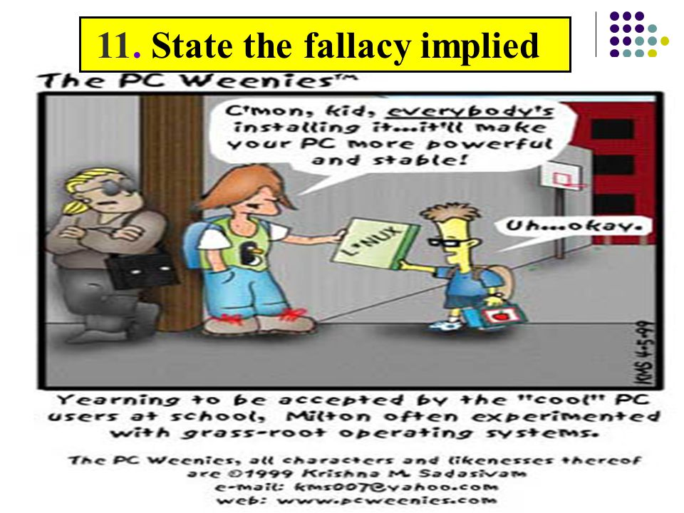 11. State the fallacy implied