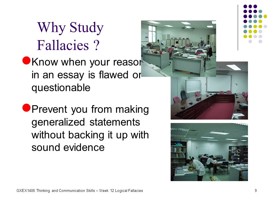 Why Study Fallacies Know when your reasoning in an essay is flawed or questionable.