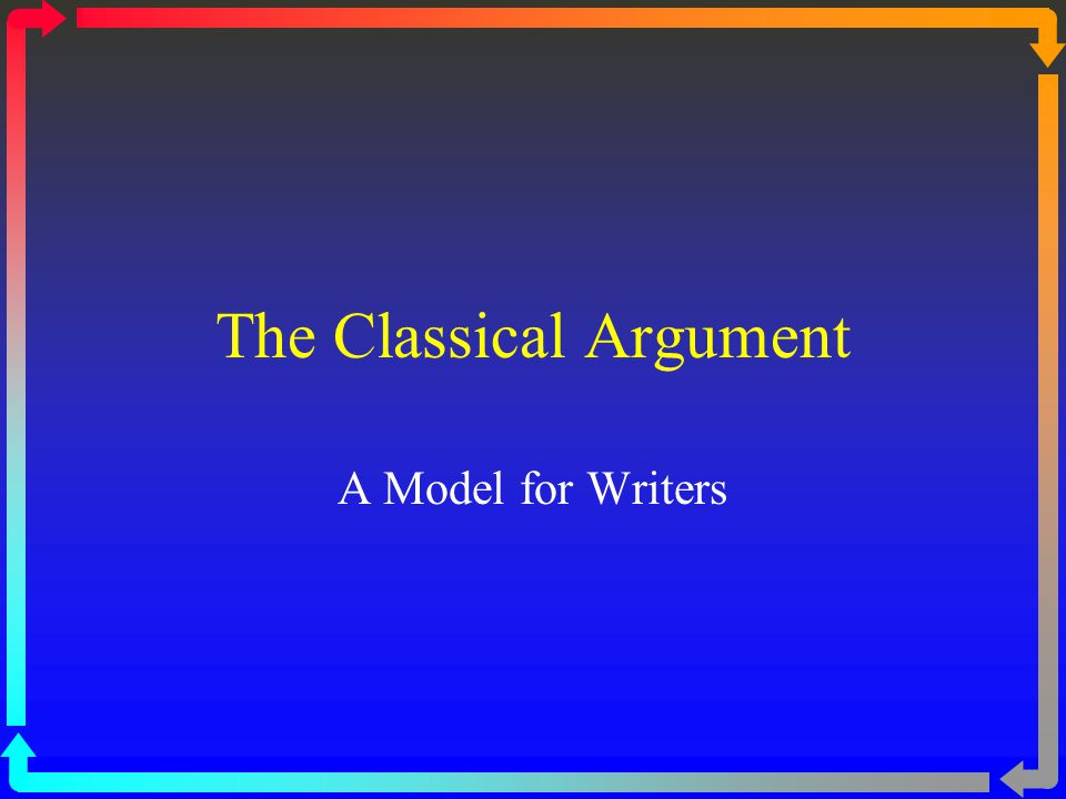 classical argument essays Please tag or label this post as classical argument outline this is the outline for your 1st draft of your persuasive essay this is in the classical argument format if you need more information on the classical argument, check out the sample classical argument or the classical argument pdf.