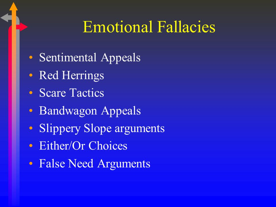 Emotional Fallacies Sentimental Appeals Red Herrings Scare Tactics