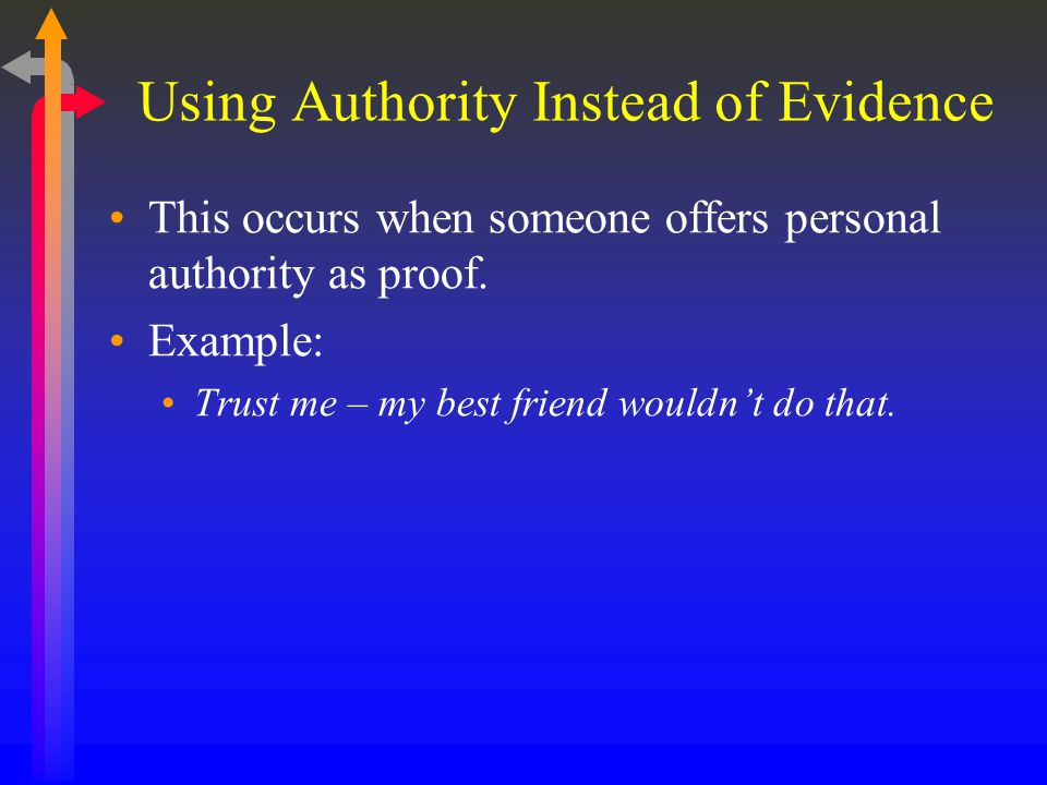 Using Authority Instead of Evidence