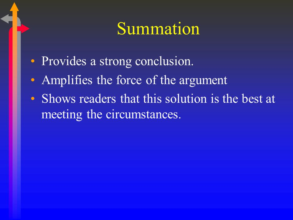 Summation Provides a strong conclusion.