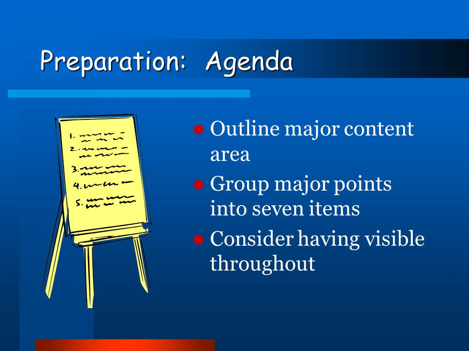 Preparation: Agenda Outline major content area