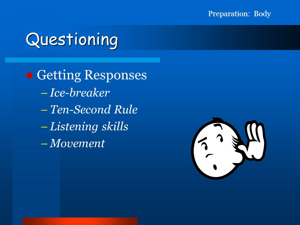 Questioning Getting Responses Ice-breaker Ten-Second Rule