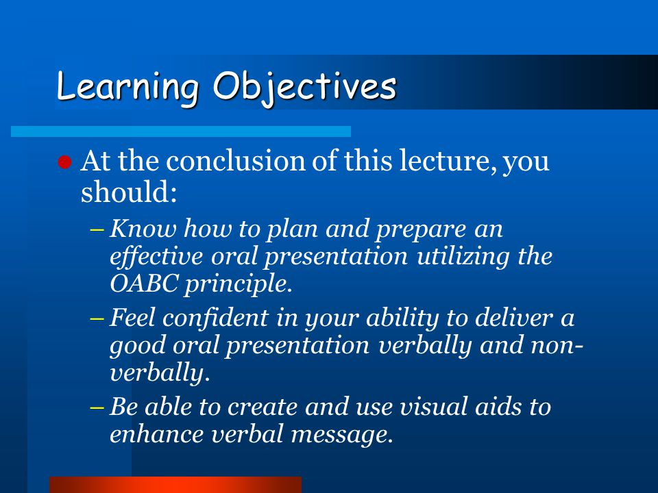 Learning Objectives At the conclusion of this lecture, you should: