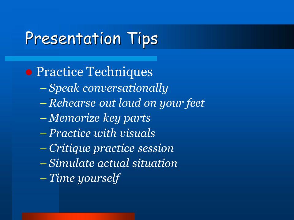 Presentation Tips Practice Techniques Speak conversationally