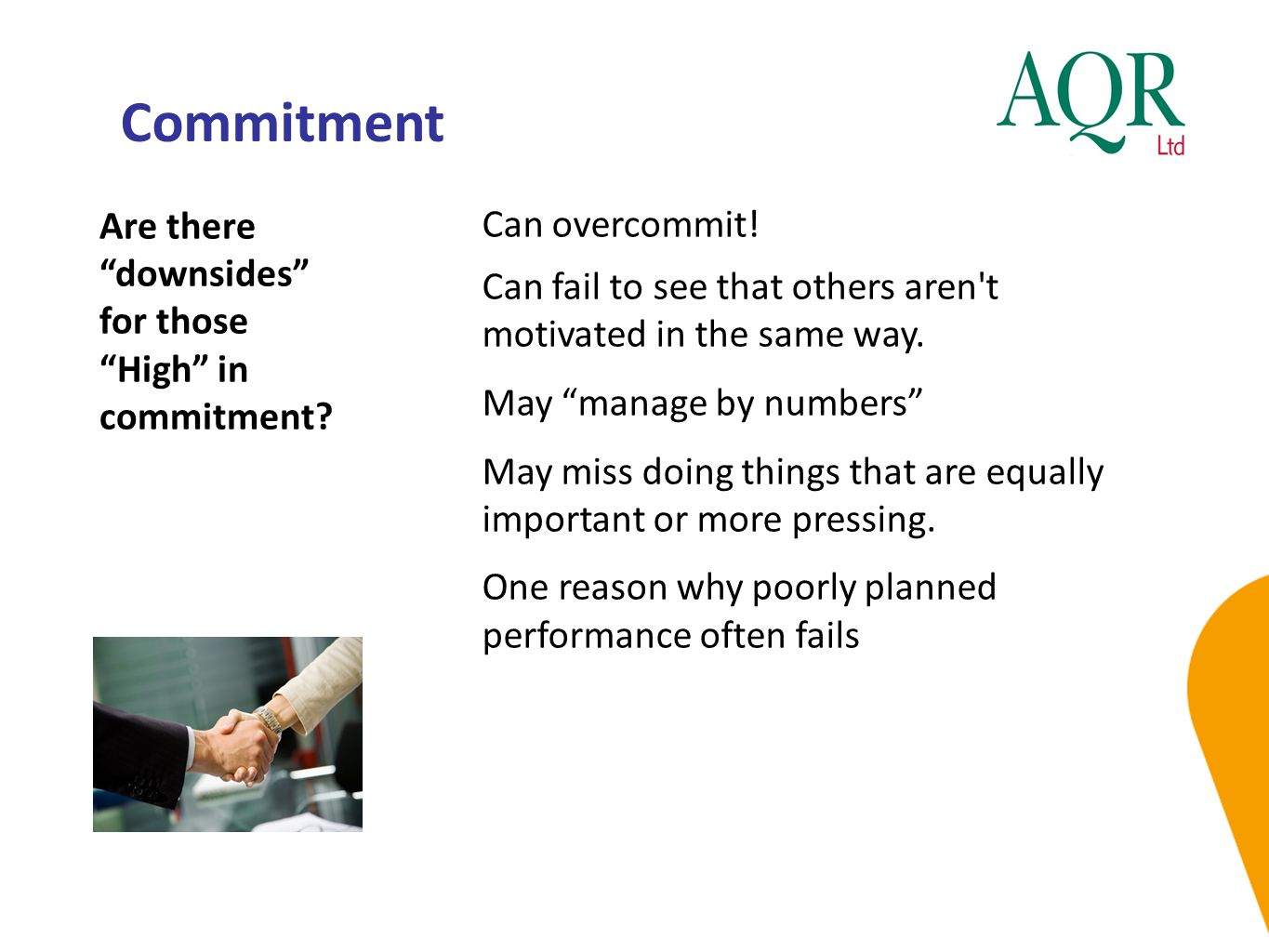 Commitment Are there downsides for those High in commitment
