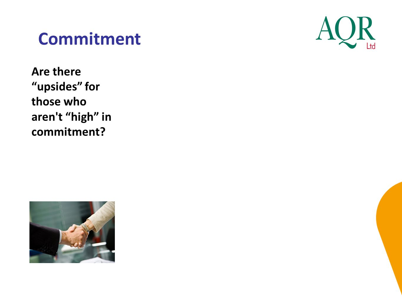 Commitment Are there upsides for those who aren t high in commitment