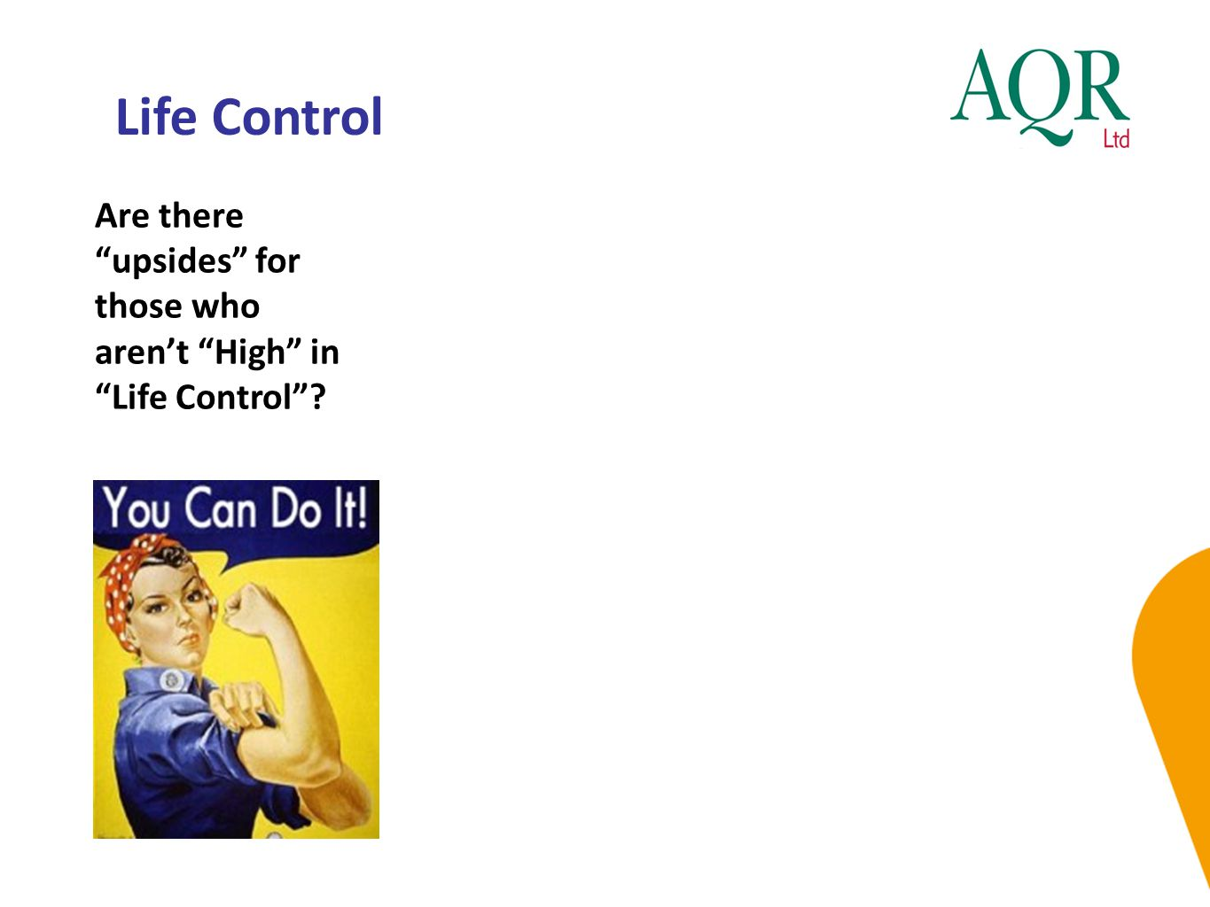 Life Control Are there upsides for those who aren't High in Life Control
