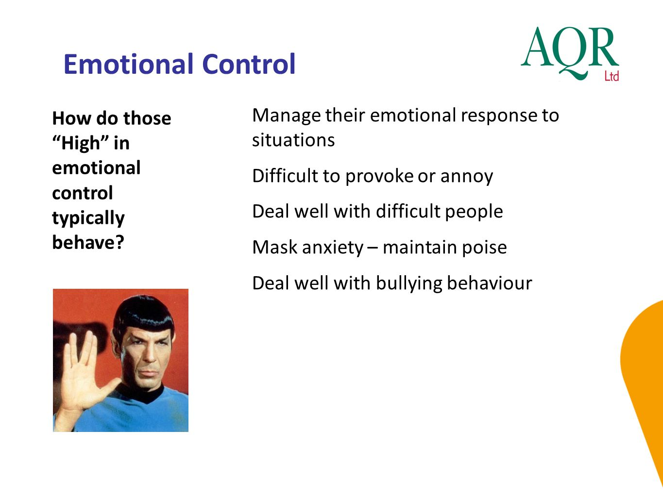 Emotional Control Manage their emotional response to situations