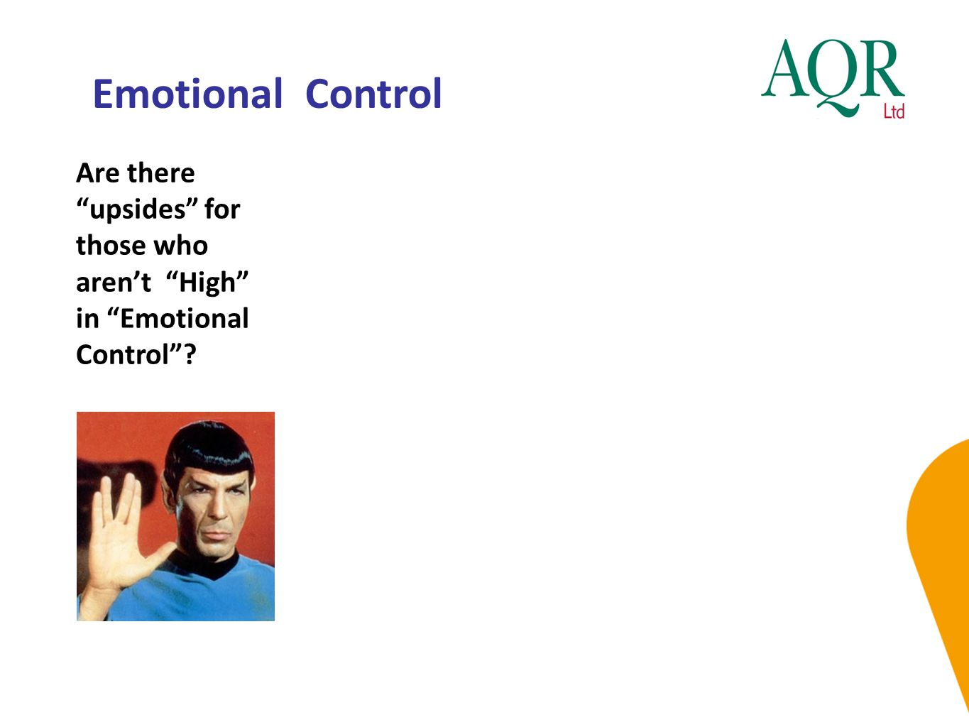 Emotional Control Are there upsides for those who aren't High in Emotional Control