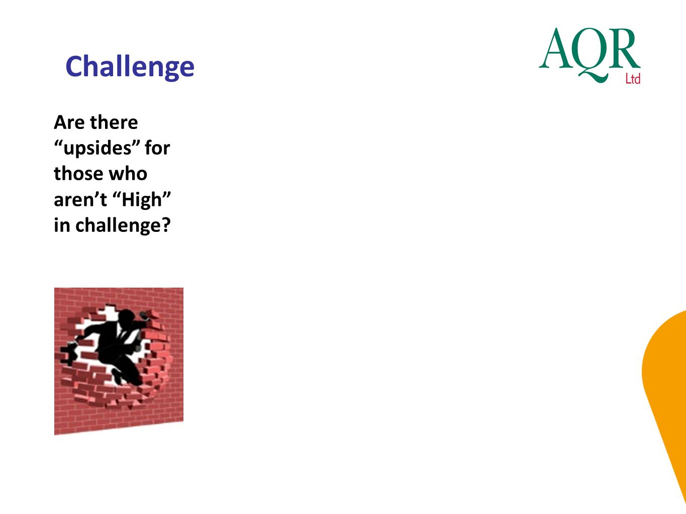 Challenge Are there upsides for those who aren't High in challenge