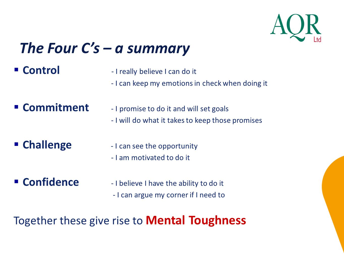 The Four C's – a summary Control - I really believe I can do it