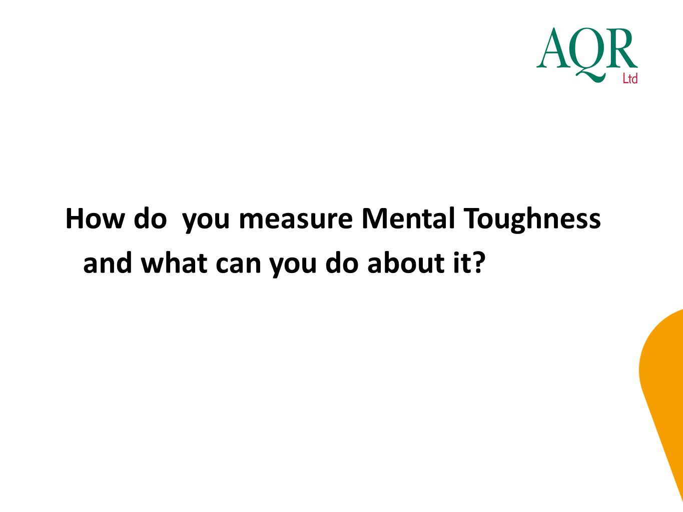 How do you measure Mental Toughness and what can you do about it