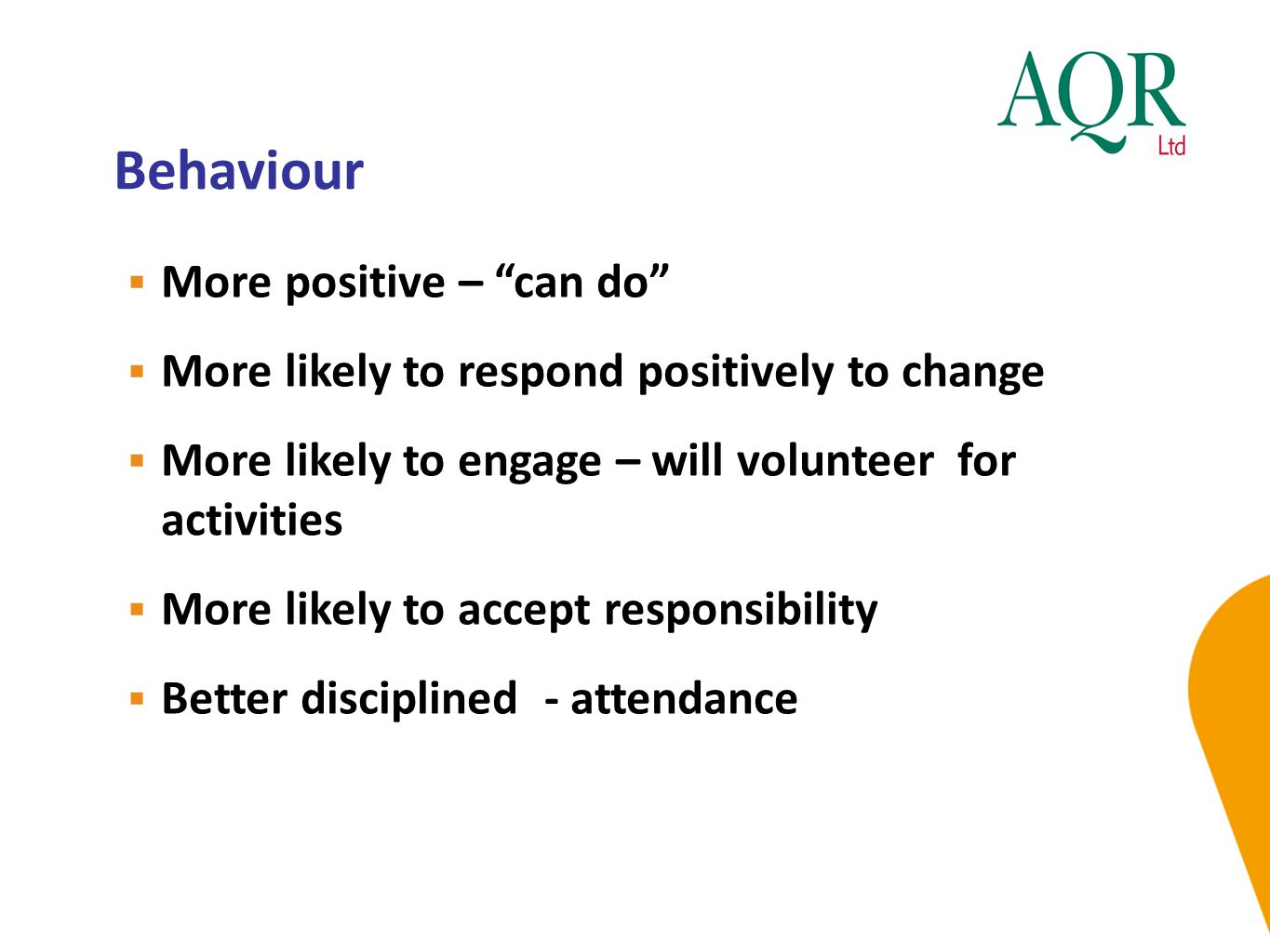 Behaviour More positive – can do