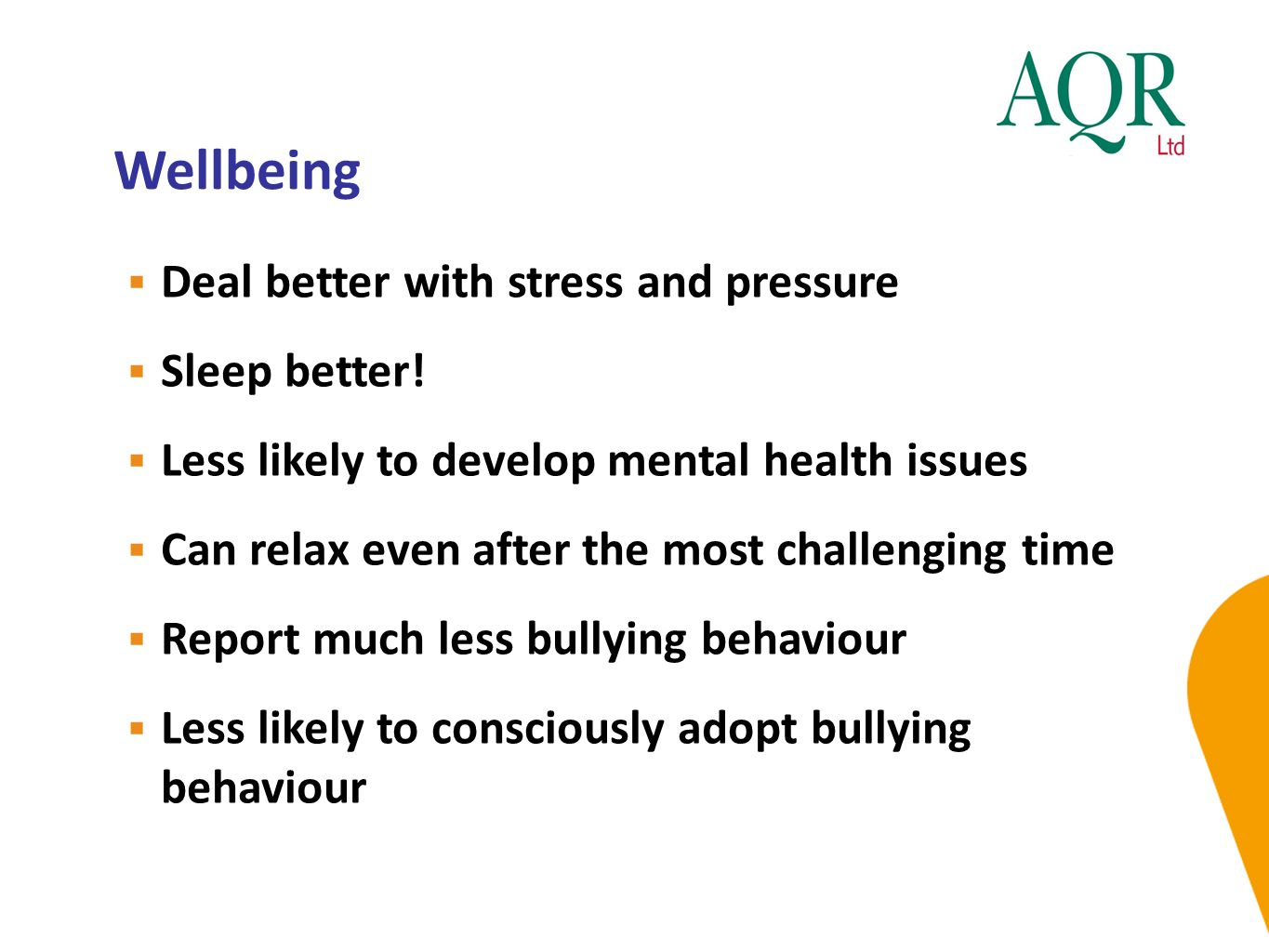 Wellbeing Deal better with stress and pressure Sleep better!