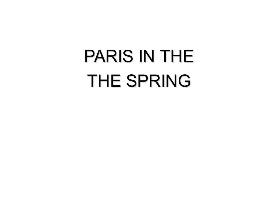 PARIS IN THE THE SPRING. Confirmation bias causes most readers to overlook the error in this phrase.
