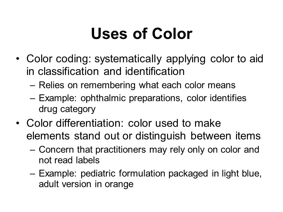 Uses of Color Color coding: systematically applying color to aid in classification and identification.