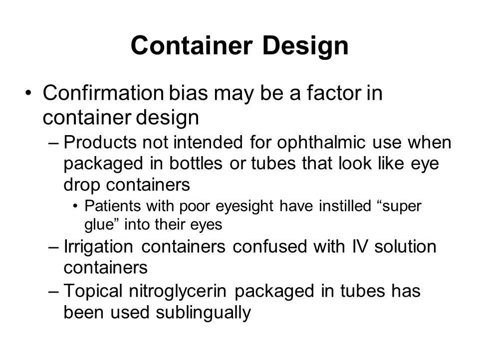 Container Design Confirmation bias may be a factor in container design