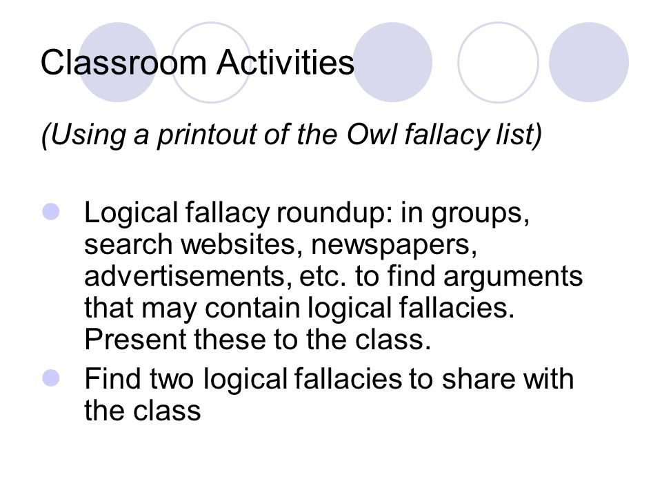 Classroom Activities (Using a printout of the Owl fallacy list)