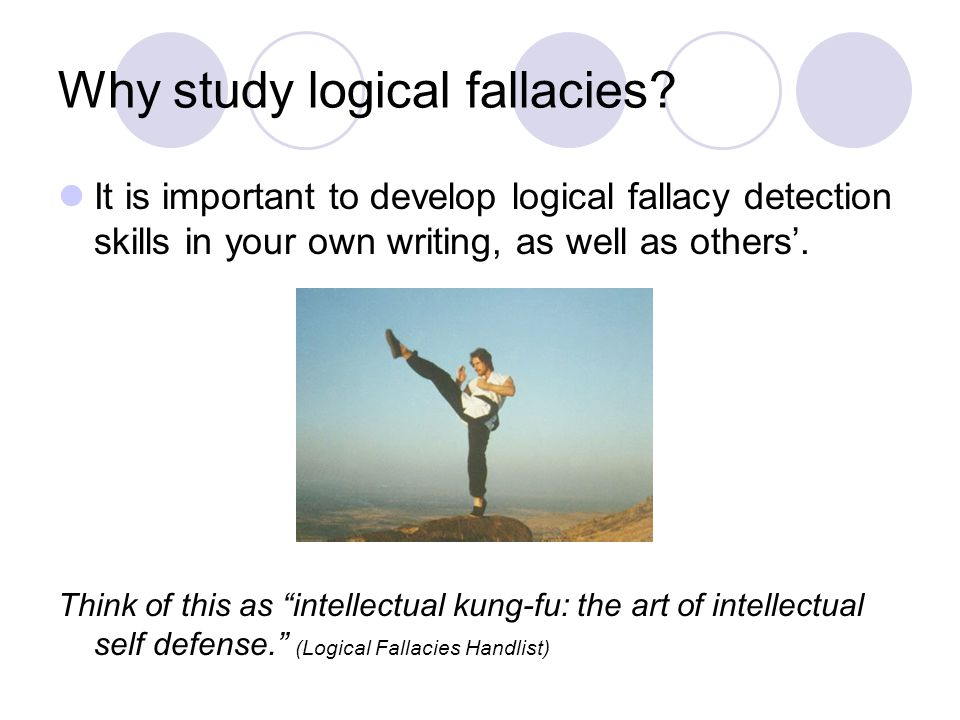 Why study logical fallacies
