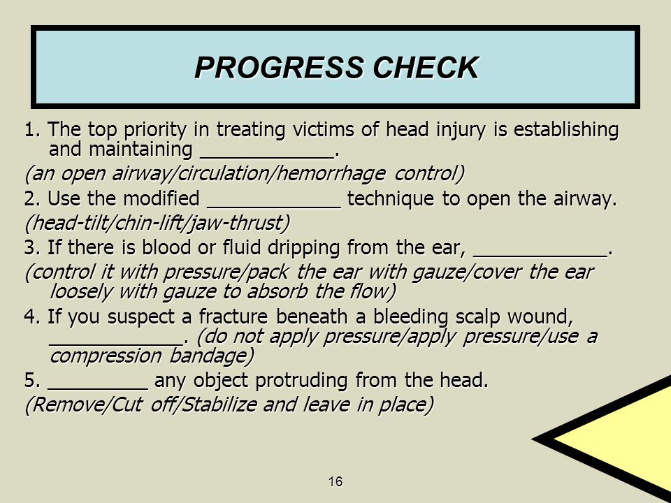 PROGRESS CHECK 1. The top priority in treating victims of head injury is establishing and maintaining ____________.