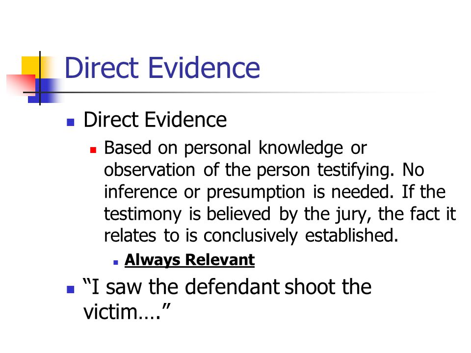 Direct Evidence Direct Evidence