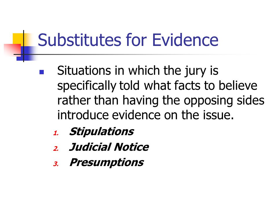 Substitutes for Evidence