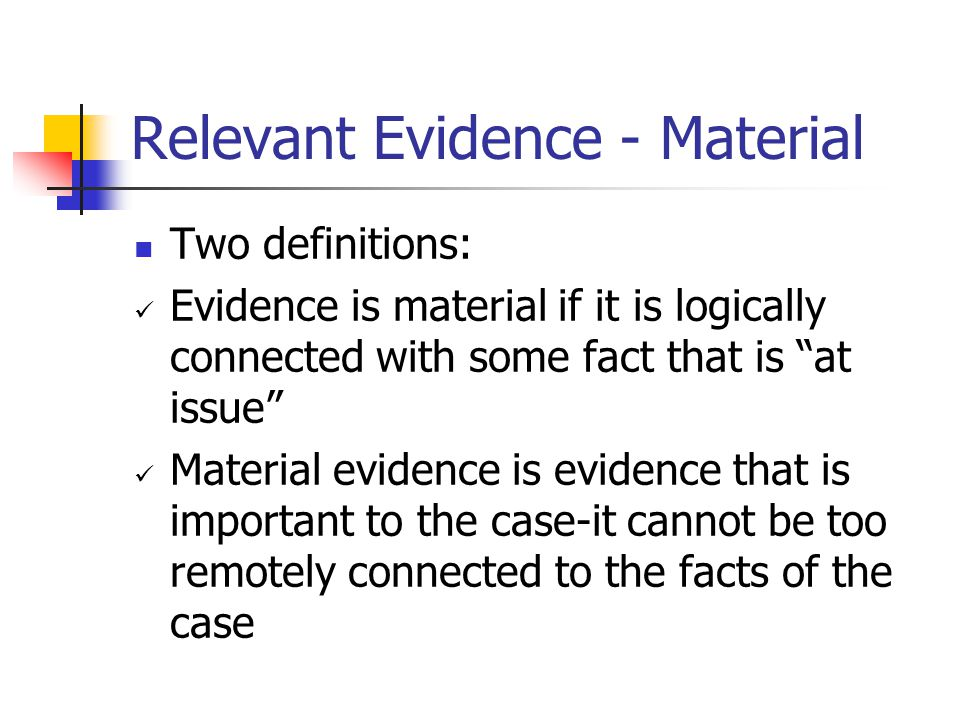 Relevant Evidence - Material