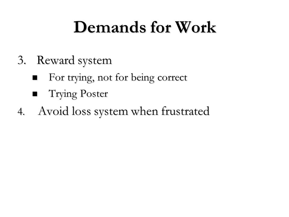Demands for Work Reward system For trying, not for being correct