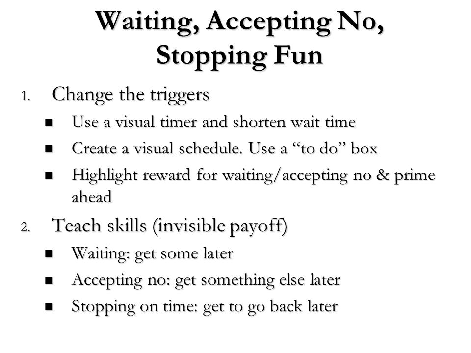 Waiting, Accepting No, Stopping Fun