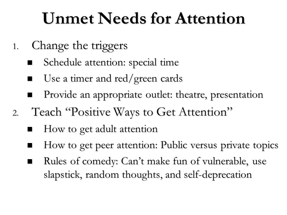 Unmet Needs for Attention