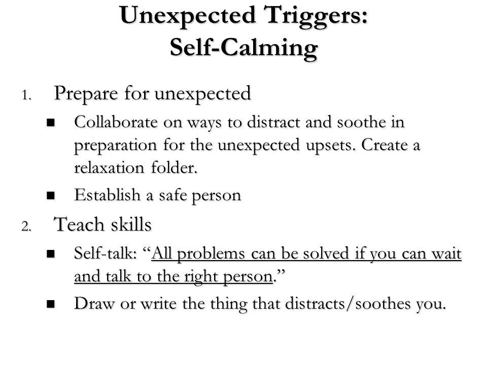 Unexpected Triggers: Self-Calming
