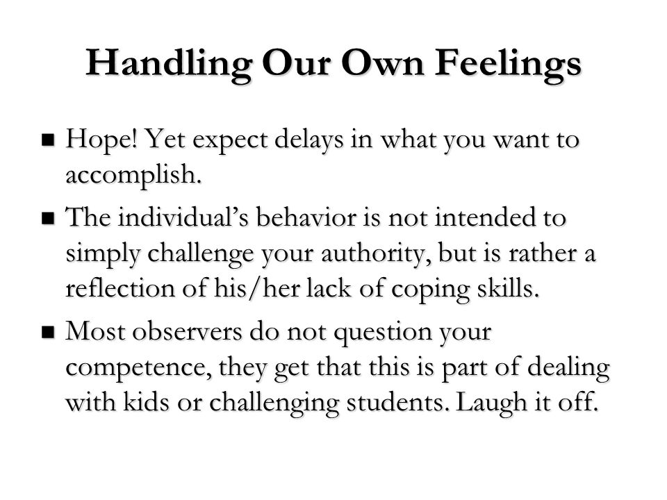 Handling Our Own Feelings
