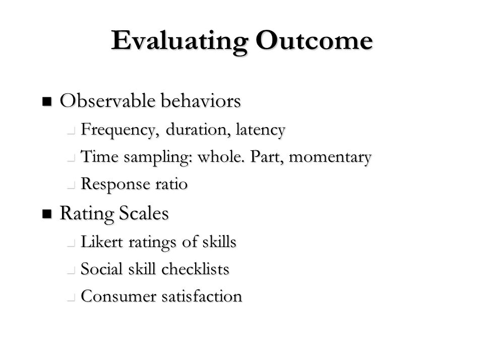 Evaluating Outcome Observable behaviors Rating Scales