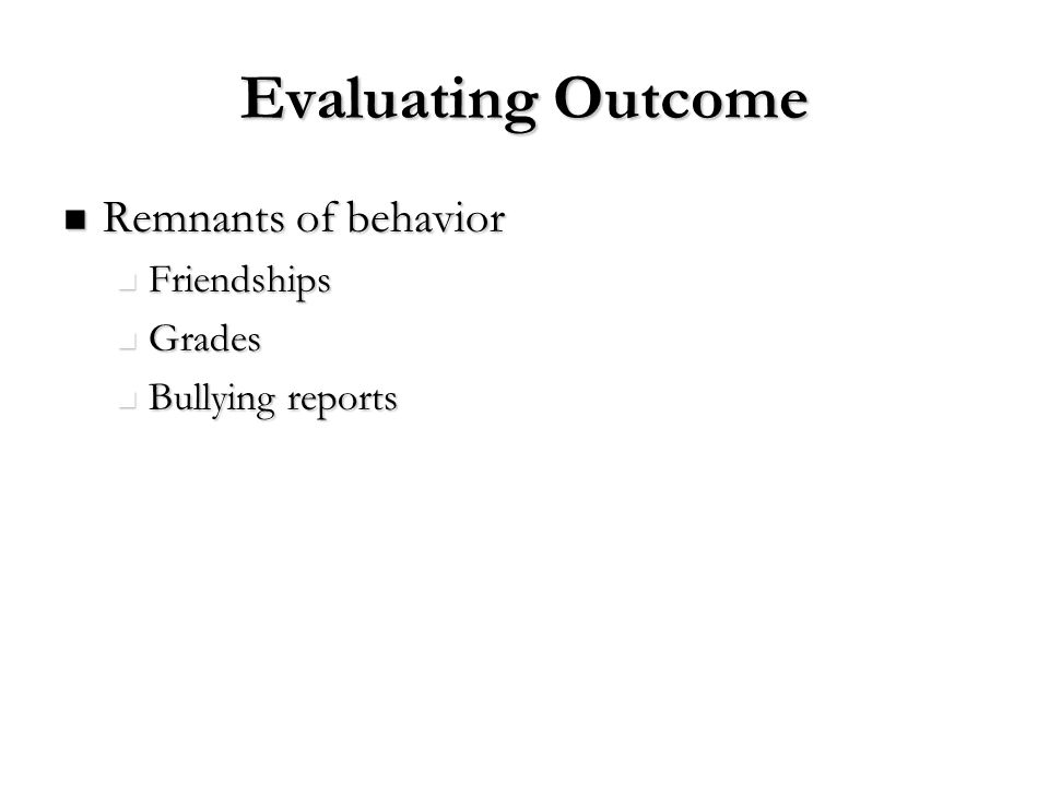 Evaluating Outcome Remnants of behavior Friendships Grades