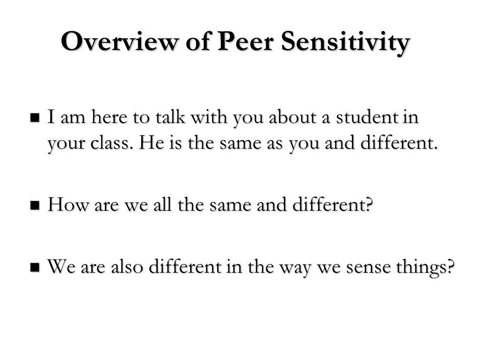 Overview of Peer Sensitivity