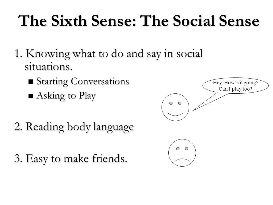 The Sixth Sense: The Social Sense