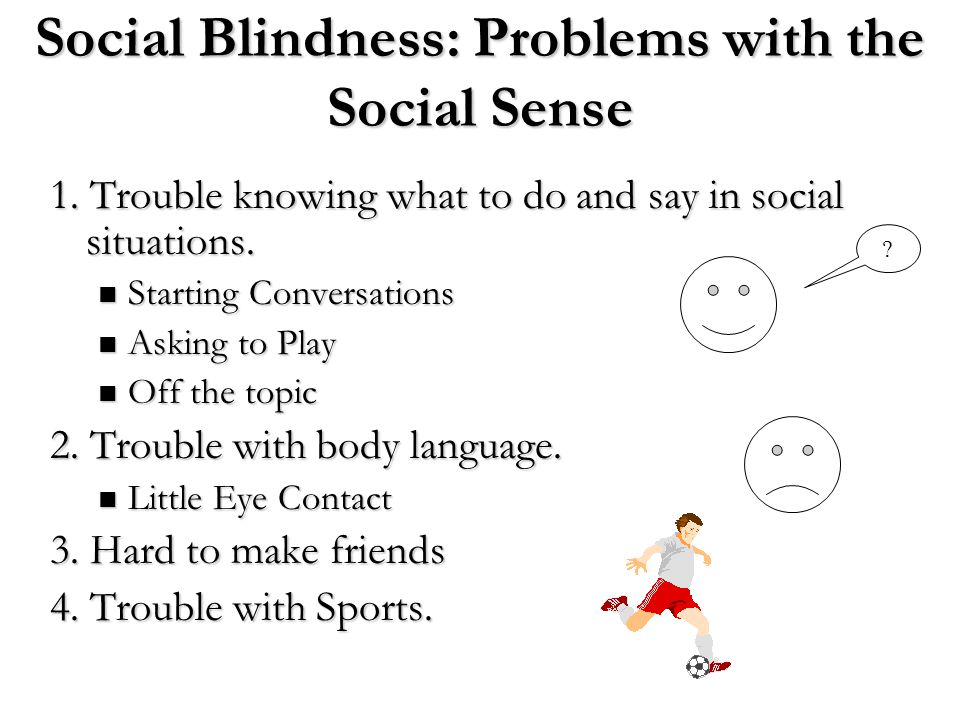 Social Blindness: Problems with the Social Sense