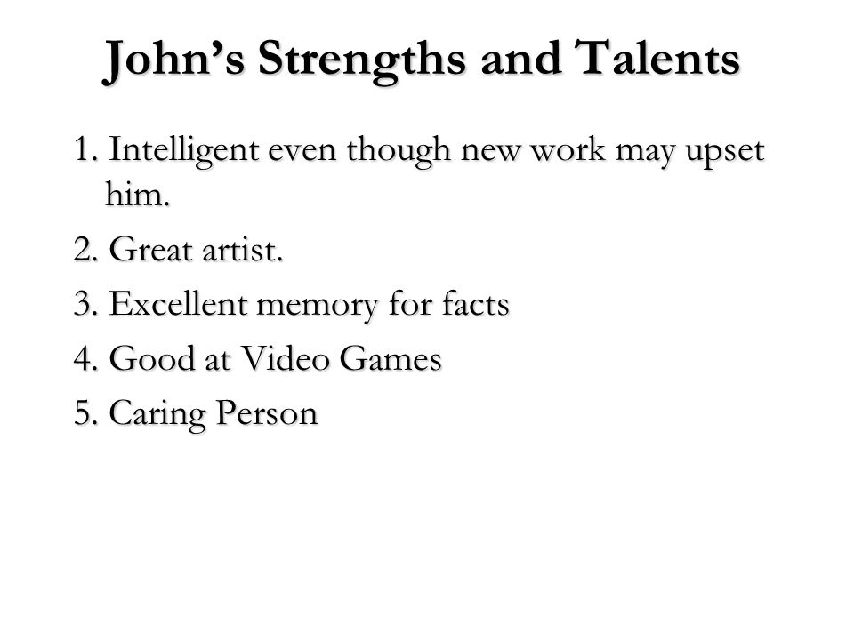 John's Strengths and Talents