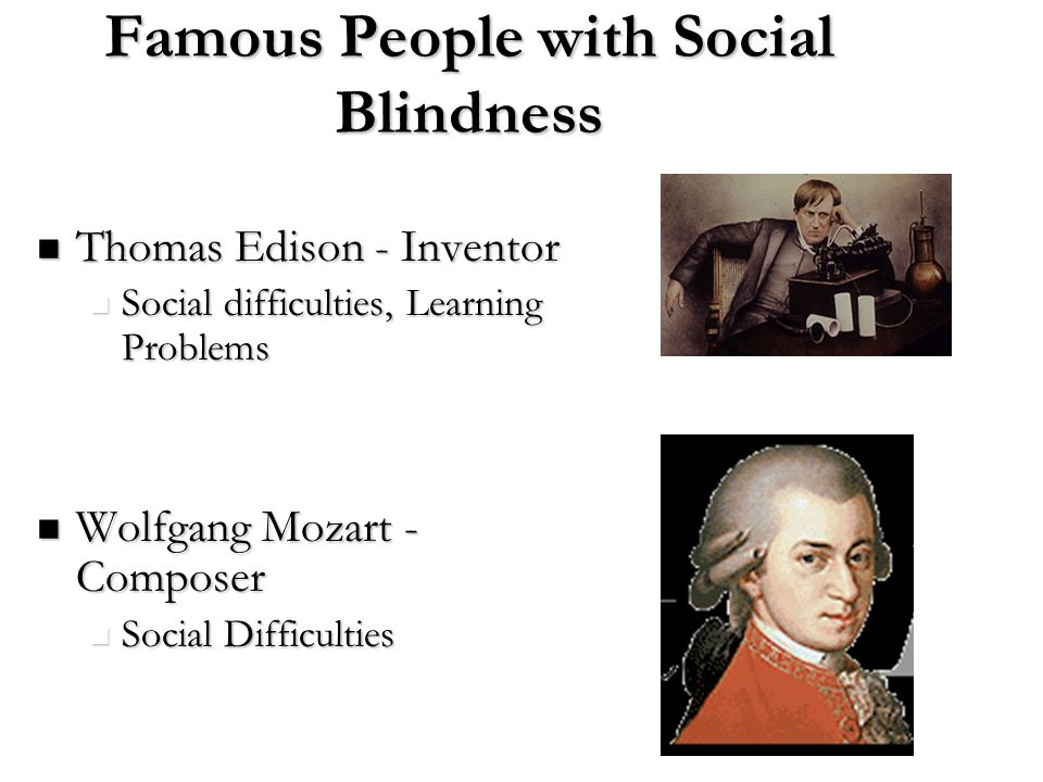 Famous People with Social Blindness