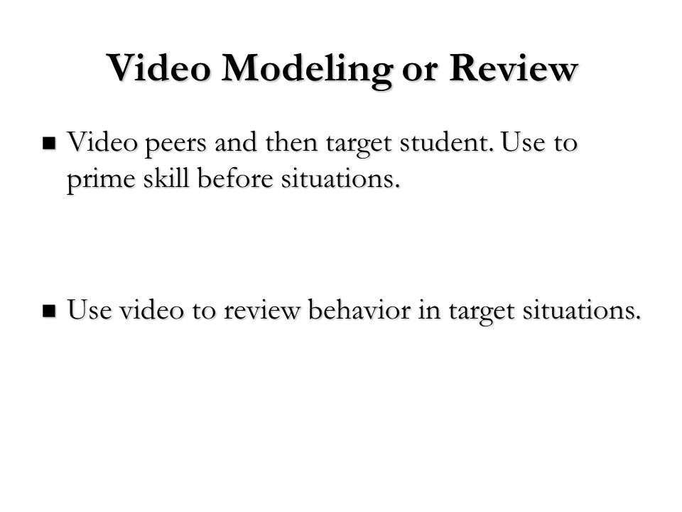 Video Modeling or Review