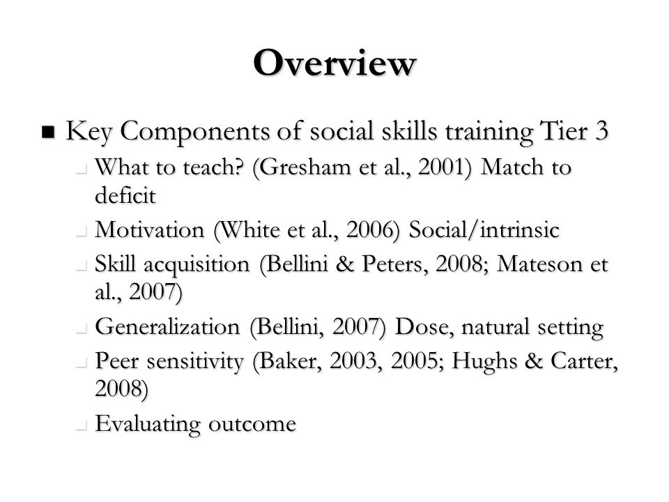Overview Key Components of social skills training Tier 3