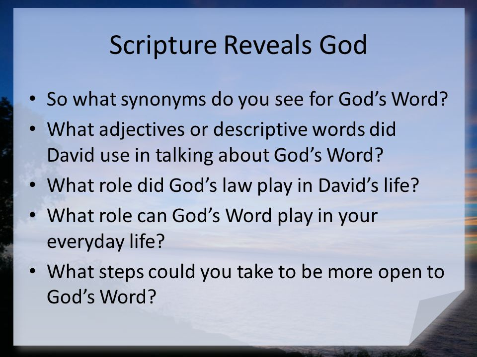 Scripture Reveals God So what synonyms do you see for God's Word
